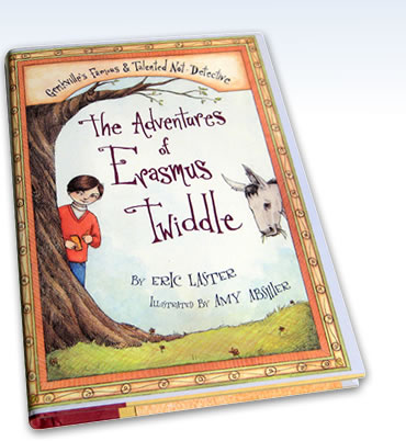 """The Adventures of Erasmus Twiddle"" by Eric Laster"